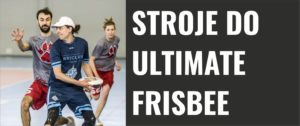 Stroje do Ultimate Frisbee